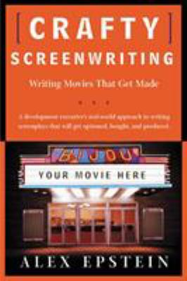 Crafty Screenwriting: Writing Movies That Get Made 9780805069921