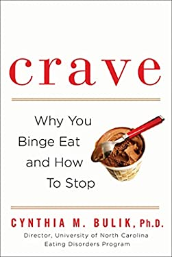 Crave: Why You Binge Eat and How to Stop 9780802717108