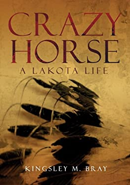 Crazy Horse: A Lakota Life 9780806139869