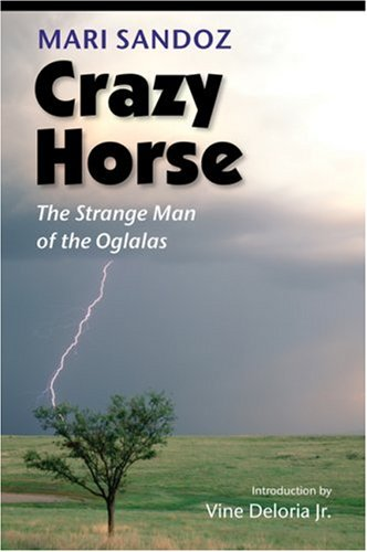 Crazy Horse (Second Edition): The Strange Man of the Oglalas (50th Anniversary Edition) 9780803293199