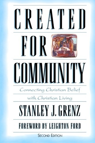 Created for Community,: Connecting Christian Belief with Christian Living 9780801021831