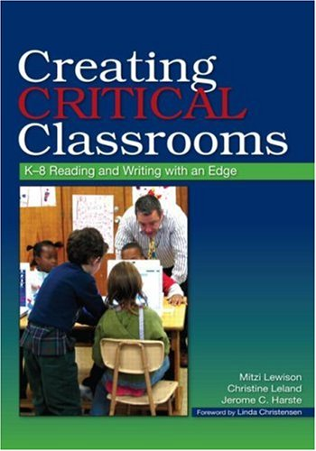 Creating Critical Classrooms: K-8 Reading and Writing with an Edge 9780805862317