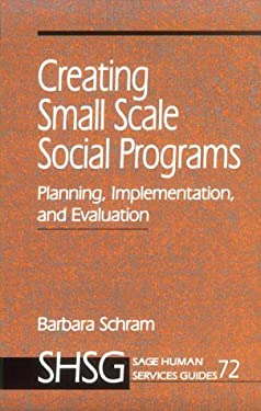 Creating Small Scale Social Programs 9780803974357