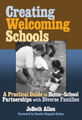 Creating Welcoming Schools: A Practical Guide to Home-School Partnerships with Diverse Families 9780807747896