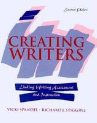 Creating Writers: Linking Assessment and Writing Instruction 9780801315787