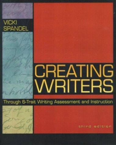 Creating Writers Through 6-Trait Writing Assessment and Instruction 9780801332524