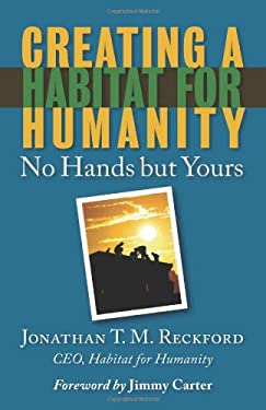 Creating a Habitat for Humanity: No Hands But Yours 9780800638887
