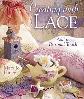 Creating with Lace: Add the Personal Touch 9780806962993