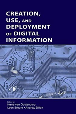 Creation, Use, and Deployment of Digital Information 9780805847819