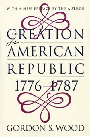 Creation of the American Republic, 1776-1787 9780807847237
