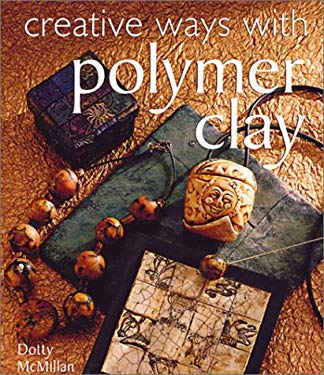 Creative Ways with Polymer Clay 9780806917450
