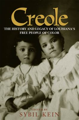 Creole: The History and Legacy of Louisiana's Free People of Color 9780807125328