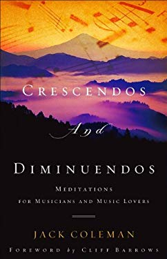 Crescendos and Diminuendos: Meditations for Musicians and Music Lovers 9780801068362