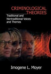 Criminological Theories: Traditional and Non-Traditional Voices and Themes