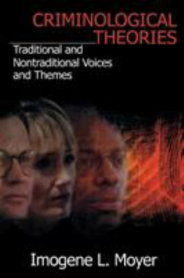 Criminological Theories: Traditional and Non-Traditional Voices and Themes 9780803958500