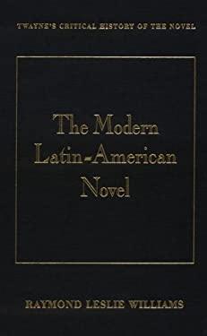 Critical History of the Novel Series: The Modern Latin American Novel 9780805716559