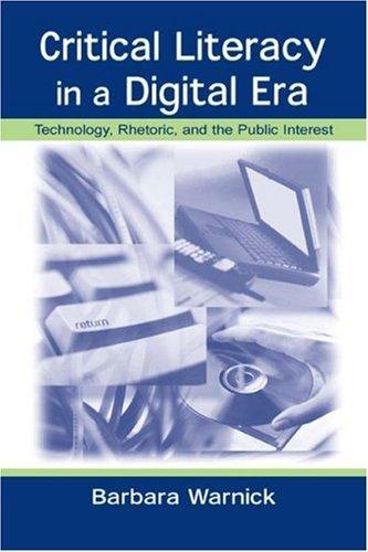 Critical Literacy in a Digital Era: Technology, Rhetoric, and the Public Interest 9780805841152