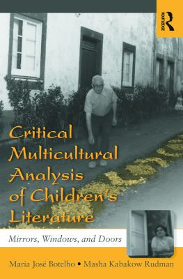 Critical Multicultural Analysis of Children's Literature: Mirrors, Windows, and Doors 9780805837117