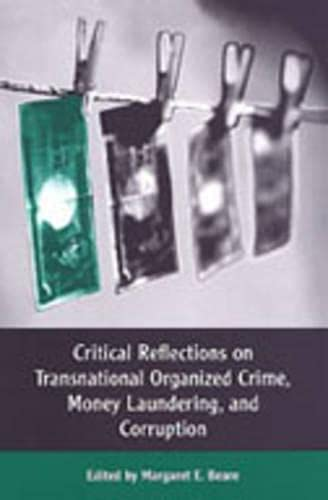 Critical Reflections on Transnational Organized Crime, Money Laundering, and Corruption 9780802081902