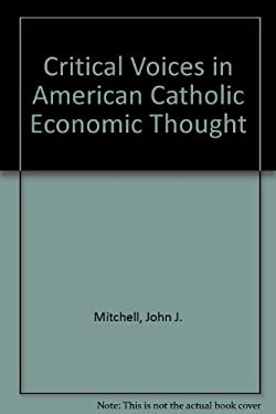 Critical Voices in American Catholic Economic Thought