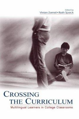 Crossing the Curriculum: Multilingual Learners in College Classrooms 9780805846911