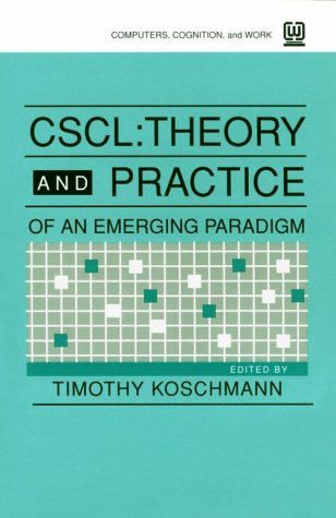 Cscl: Theory and Practice of an Emerging Paradigm 9780805813463