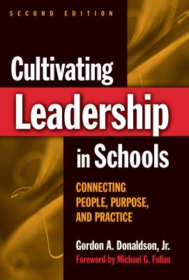 Cultivating Leadership in Schools: Connecting People, Purpose, & Practice 9780807747100