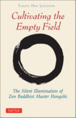 Cultivating the Empty Fields: The Silent Illumination of Zen Master Hongzhi 9780804832403