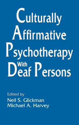 Culturally Affirmative Psychotherapy with Deaf Persons 9780805814880