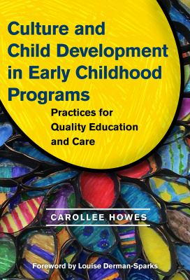 Culture and Child Development in Early Childhood Programs: Practices for Quality Education and Care 9780807750209