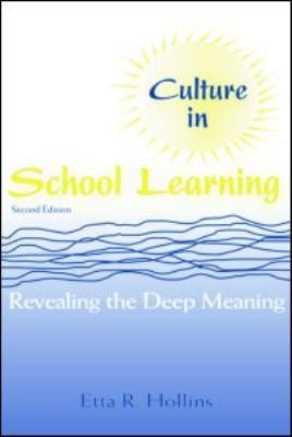 Culture in School Learning: Revealing the Deep Meaning 9780805841084