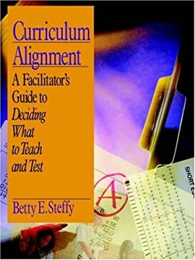 Curriculum Alignment: A Facilitator's Guide to Deciding What to Teach and Test 9780803968479