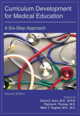 Curriculum Development for Medical Education: A Six-Step Approach 9780801893674