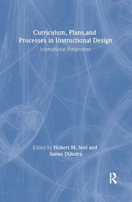 Curriculum, Plans, and Processes in Instructional Design: International Perspectives 9780805844658