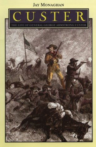 Custer: The Life of General George Armstrong Custer 9780803257320