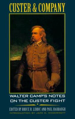 Custer and Company: Walter Camp's Notes on the Custer Fight 9780803263932