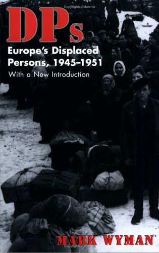 Dps: Europe's Displaced Persons, 1945-51 9780801485428