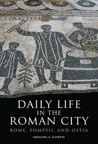 Daily Life in the Roman City: Rome, Pompeii, and Ostia 9780806140278