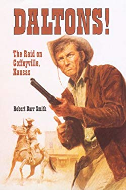 Daltons!: The Raid on Coffeyville, Kansas 9780806127958