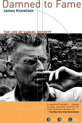 Damned to Fame: The Life of Samuel Beckett 9780802141255
