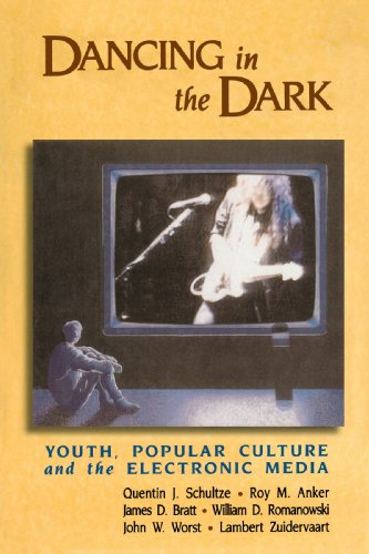 Dancing in the Dark: Youth, Popular Culture, and the Electronic Media 9780802805300