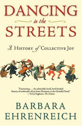 Dancing in the Streets: A History of Collective Joy 9780805057249