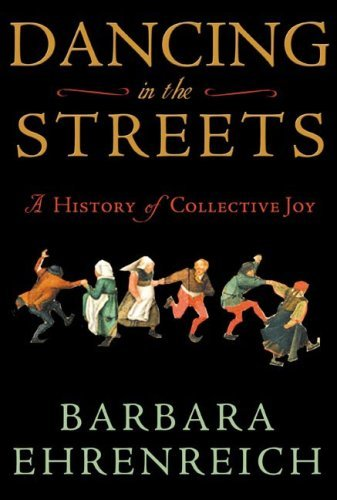 Dancing in the Streets: A History of Collective Joy 9780805057232