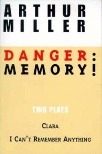 Danger: Memory!: Two Plays: I Can't Remember Anything; Clara 9780802151766