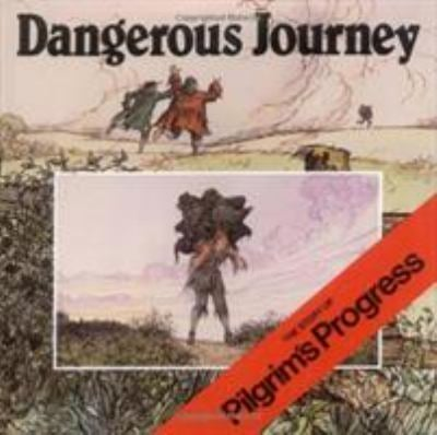 Dangerous Journey: The Story of Pilgrim's Progress 9780802836199