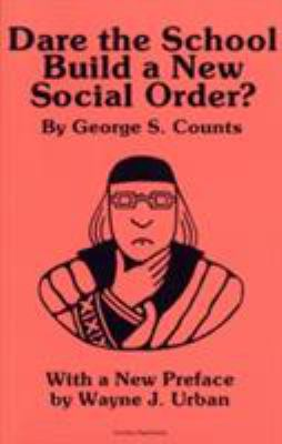 Dare the School Build a New Social Order? 9780809308781