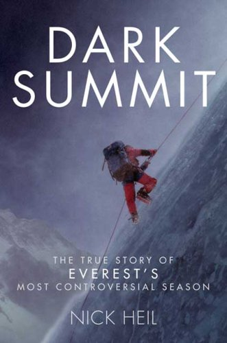 Dark Summit: The True Story of Everest's Most Controversial Season 9780805083101