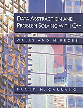 Data Abstraction and Problem Solving with C++: Walls and Mirrors 9780805312263