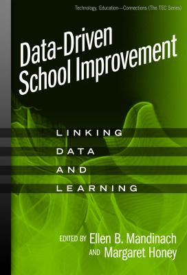 Data-Driven School Improvement: Linking Data and Learning 9780807748565