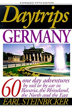 Daytrips Germany (5th Edition): 55 One Day Adventures with 62 Maps 9780803894280